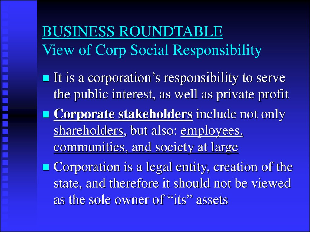 BUSINESS ROUNDTABLE View of Corp Social Responsibility