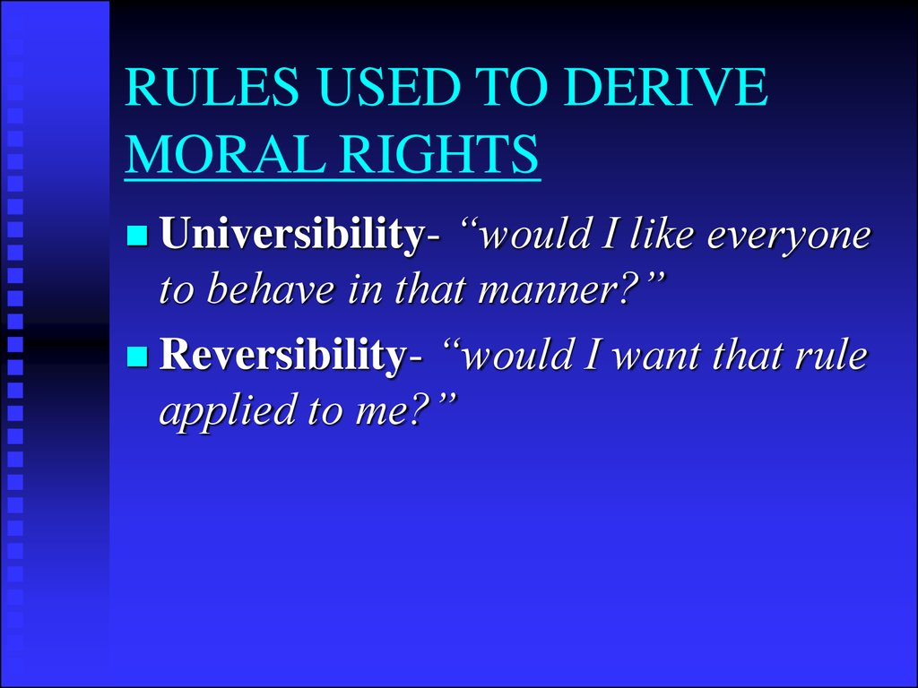 RULES USED TO DERIVE MORAL RIGHTS