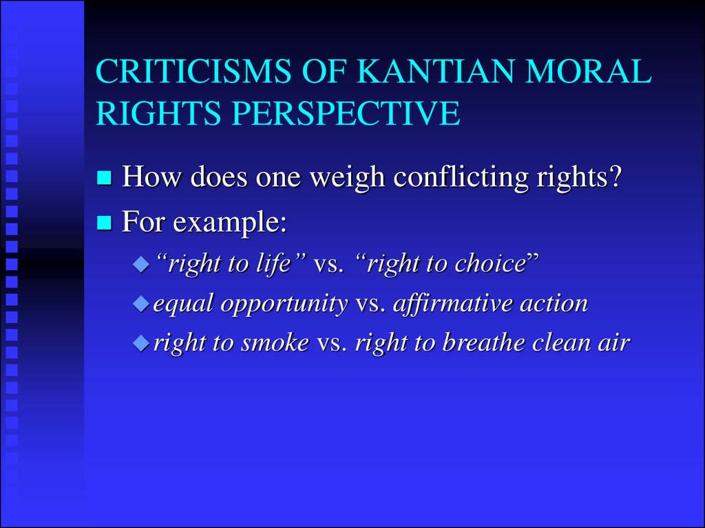 CRITICISMS OF KANTIAN MORAL RIGHTS PERSPECTIVE