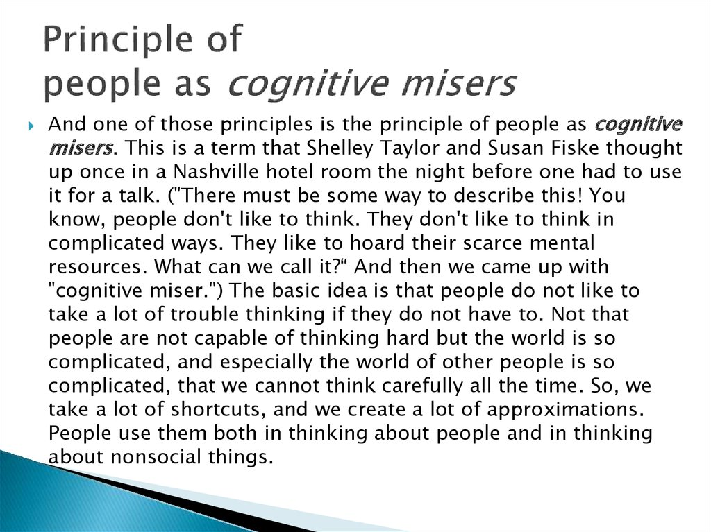 Principle of people as cognitive misers