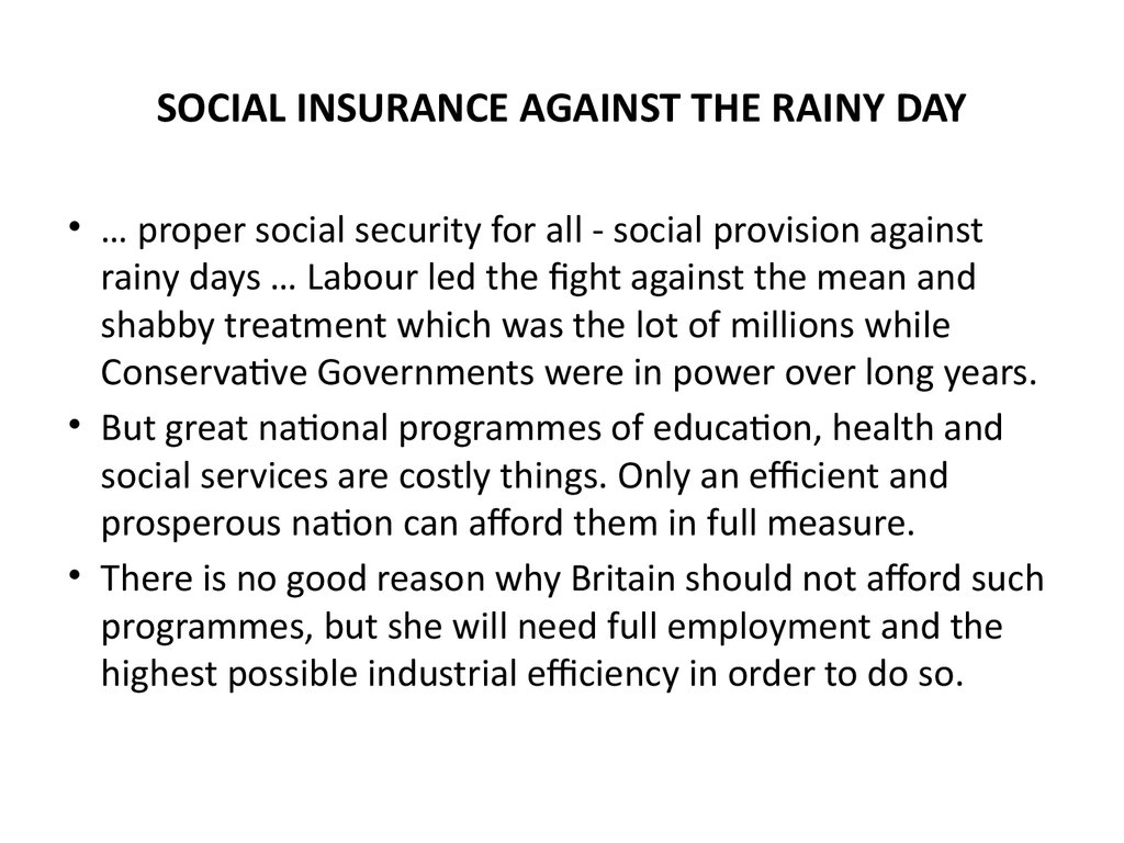 SOCIAL INSURANCE AGAINST THE RAINY DAY