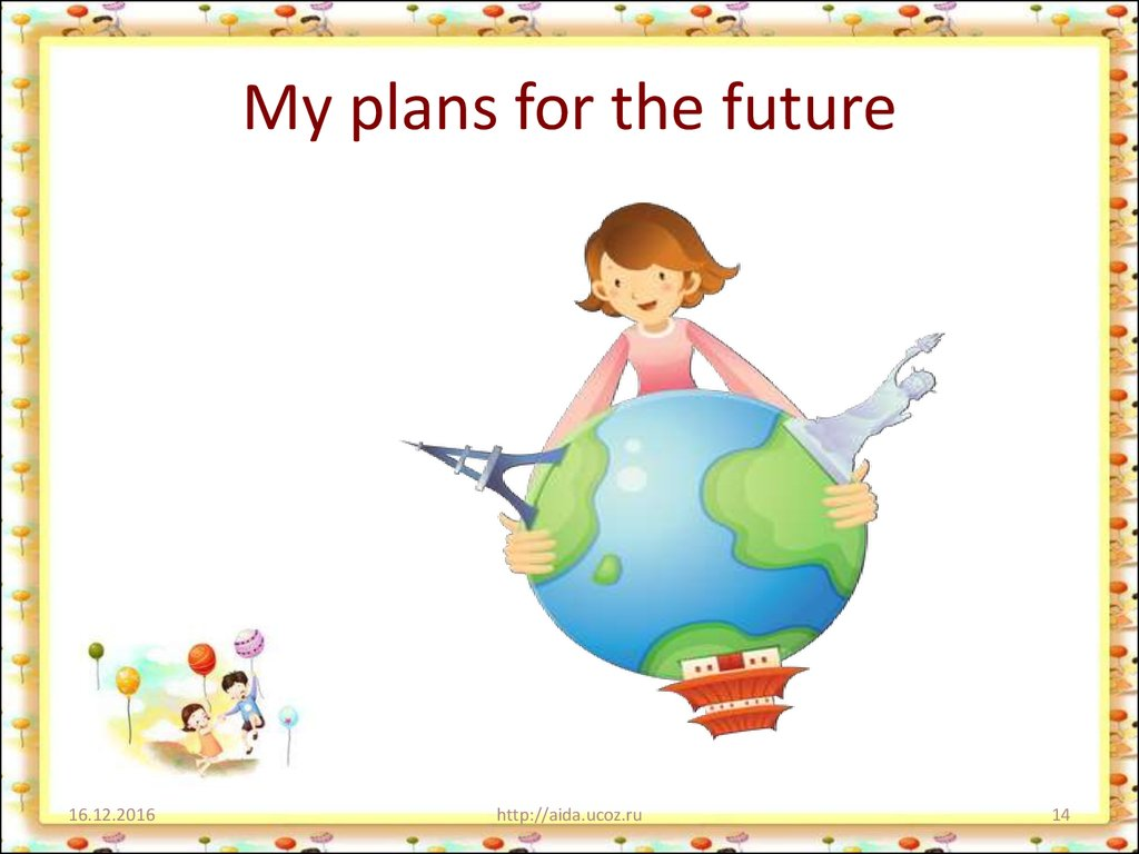 My plans for the future