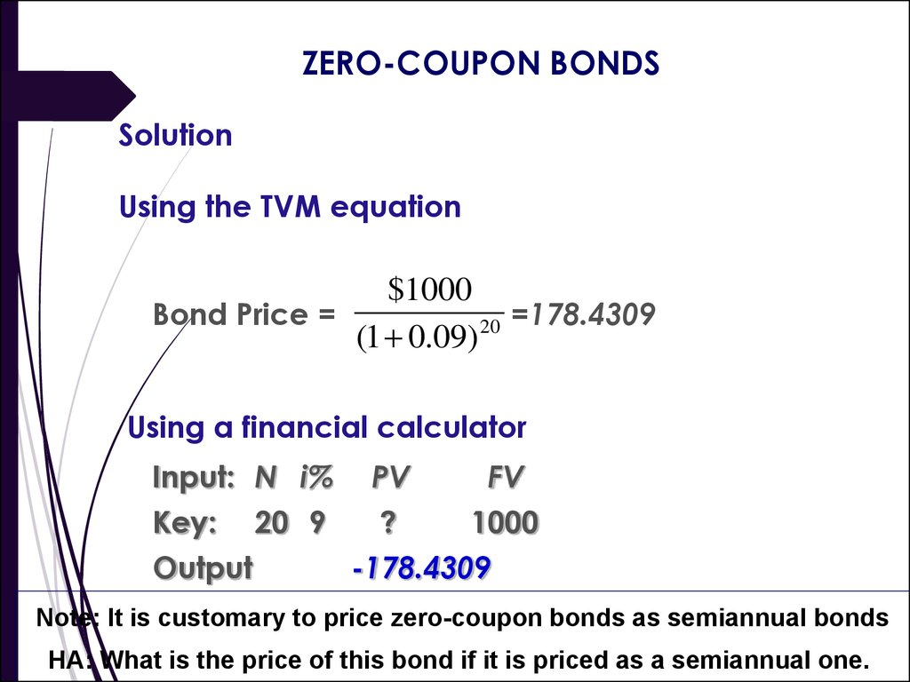 zero coupon bonds essay 1 a zero coupon bond with $100 face value is redeemable at par in exactly four years you see from financial times that you can currently buy it for $683.