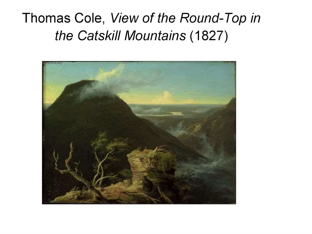 Thomas Cole, View of the Round-Top in the Catskill Mountains (1827)
