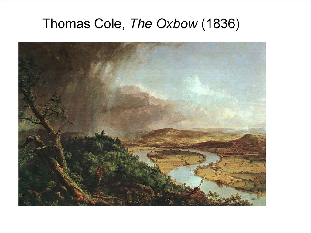 Thomas Cole, The Oxbow (1836)‏