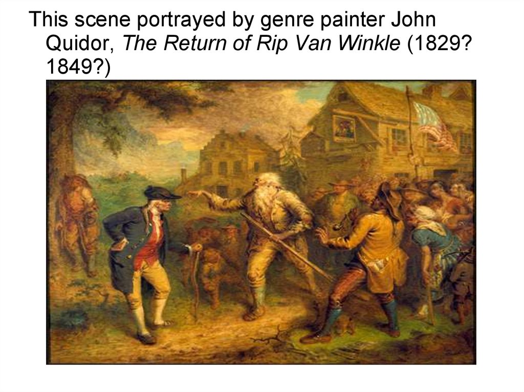 This scene portrayed by genre painter John Quidor, The Return of Rip Van Winkle (1829? 1849?)‏