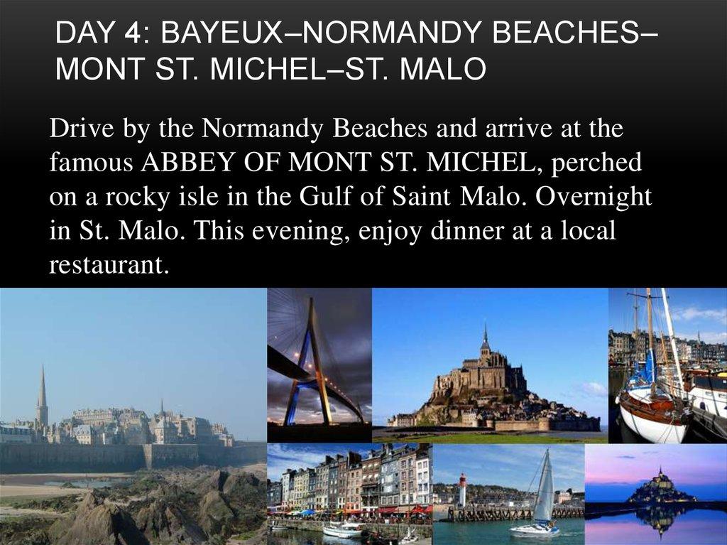 Day 4: Bayeux–Normandy Beaches–Mont St. Michel–St. Malo