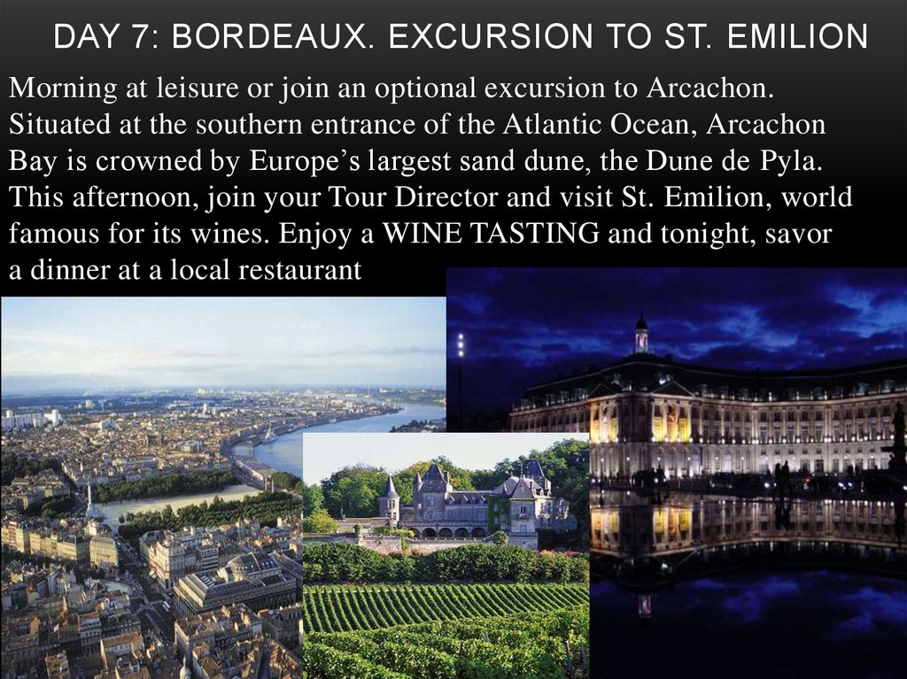Day 7: Bordeaux. Excursion to St. Emilion