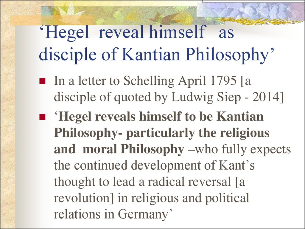 'Hegel reveal himself as disciple of Kantian Philosophy'