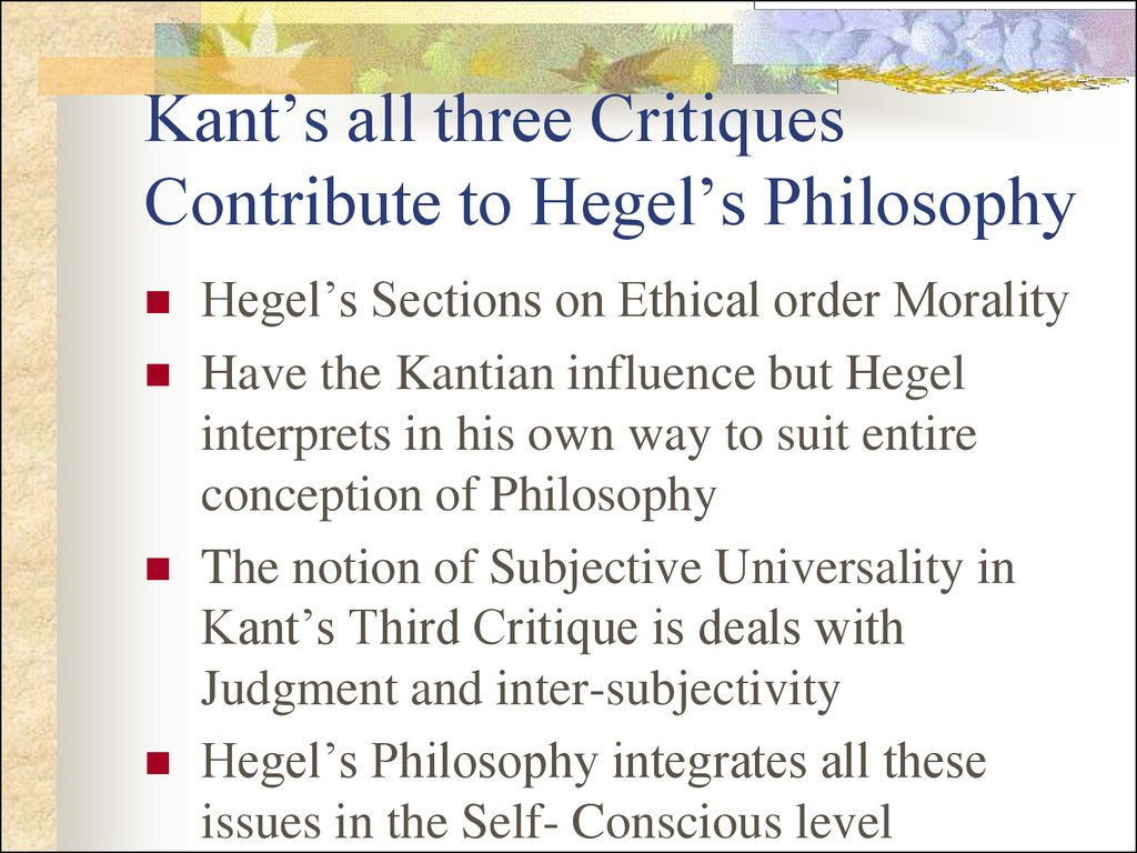 Kant's all three Critiques Contribute to Hegel's Philosophy