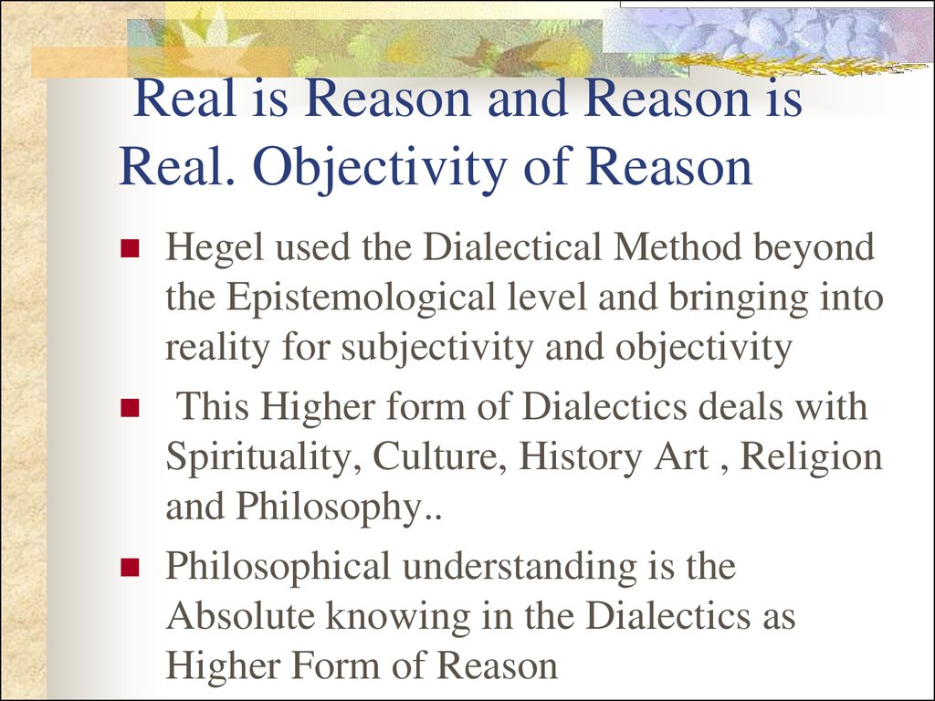 Real is Reason and Reason is Real. Objectivity of Reason