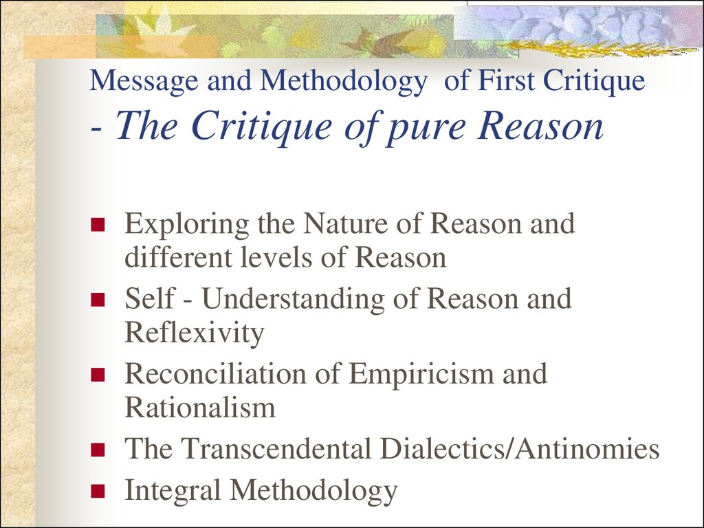 Message and Methodology of First Critique - The Critique of pure Reason