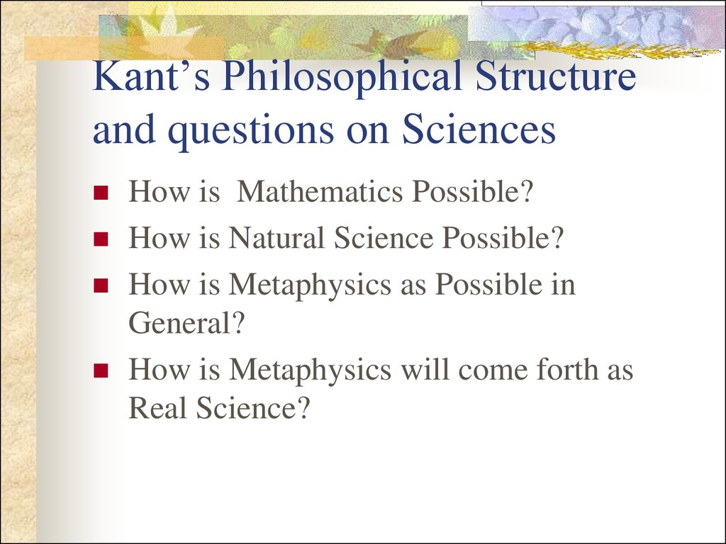 Kant's Philosophical Structure and questions on Sciences
