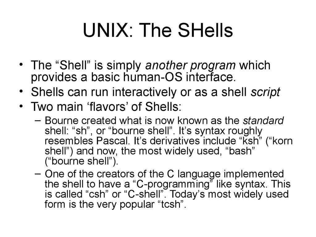UNIX: The SHells
