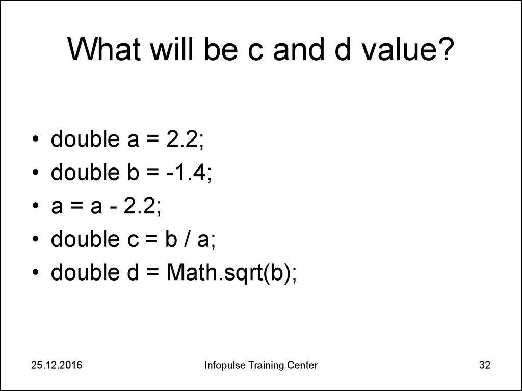 What will be c and d value?