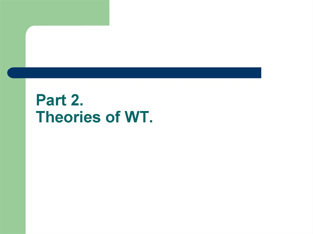 Part 2. Theories of WT.