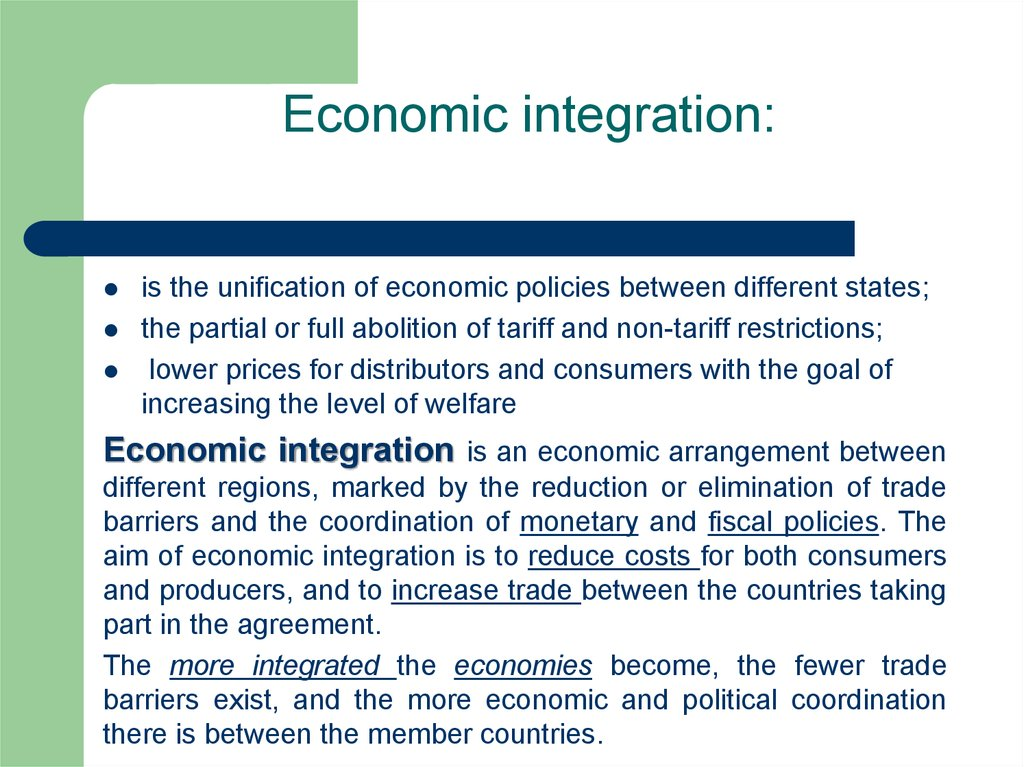 regional economic integration pros and cons Regional economic integration refers to agreements between countries in a geographic region to reduce tariff and non-tariff barriers to the free flow of goods, services, and factors of production between each other.