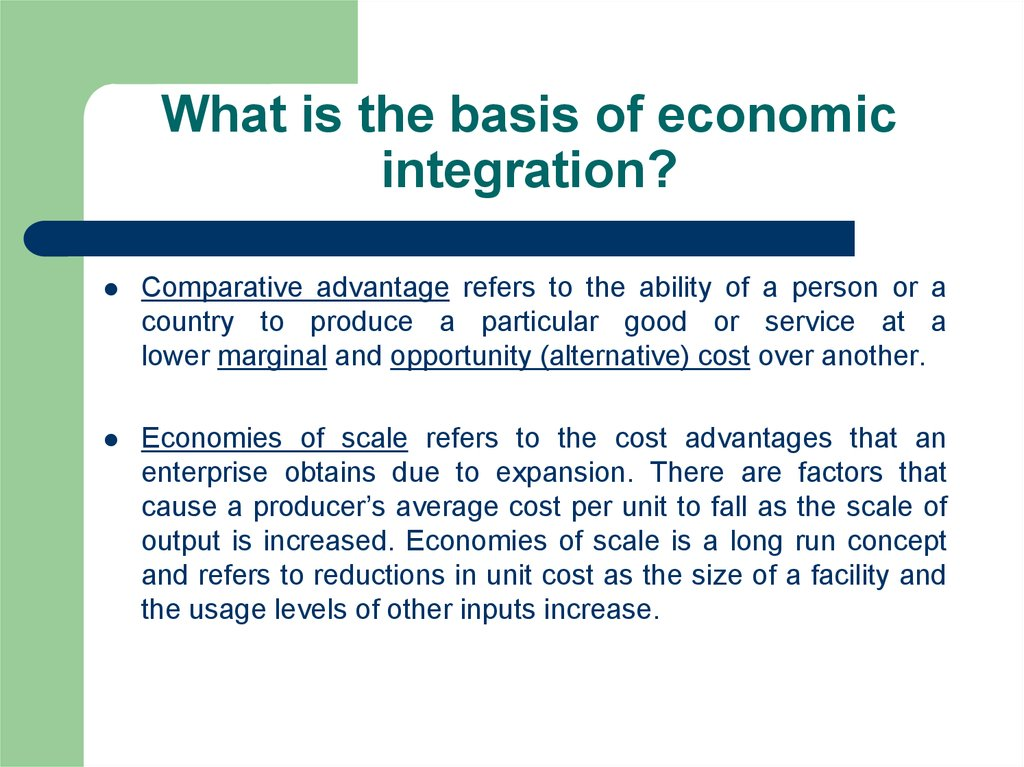 What is the basis of economic integration?