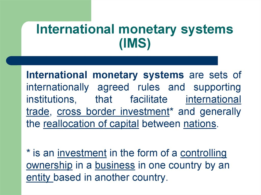 International monetary systems (IMS)