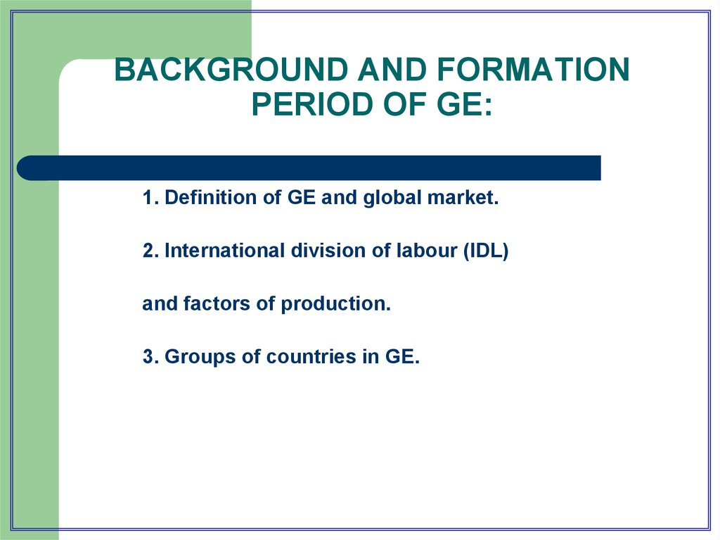 BACKGROUND AND FORMATION PERIOD OF GE:
