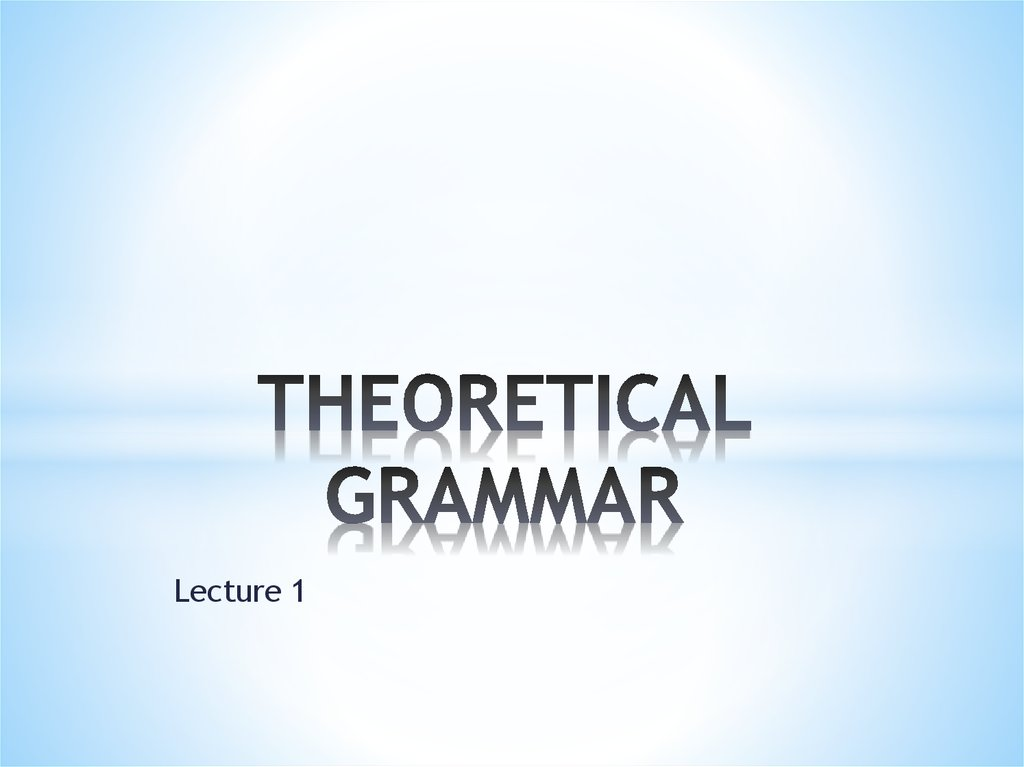 THEORETICAL GRAMMAR