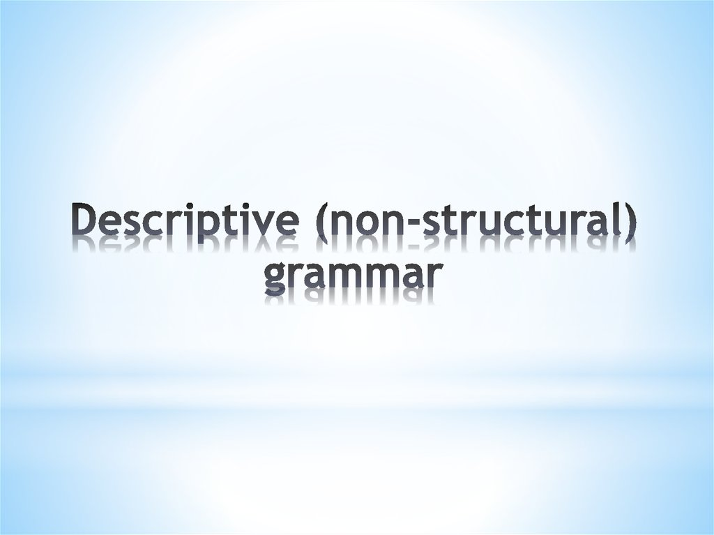 Descriptive (non-structural) grammar