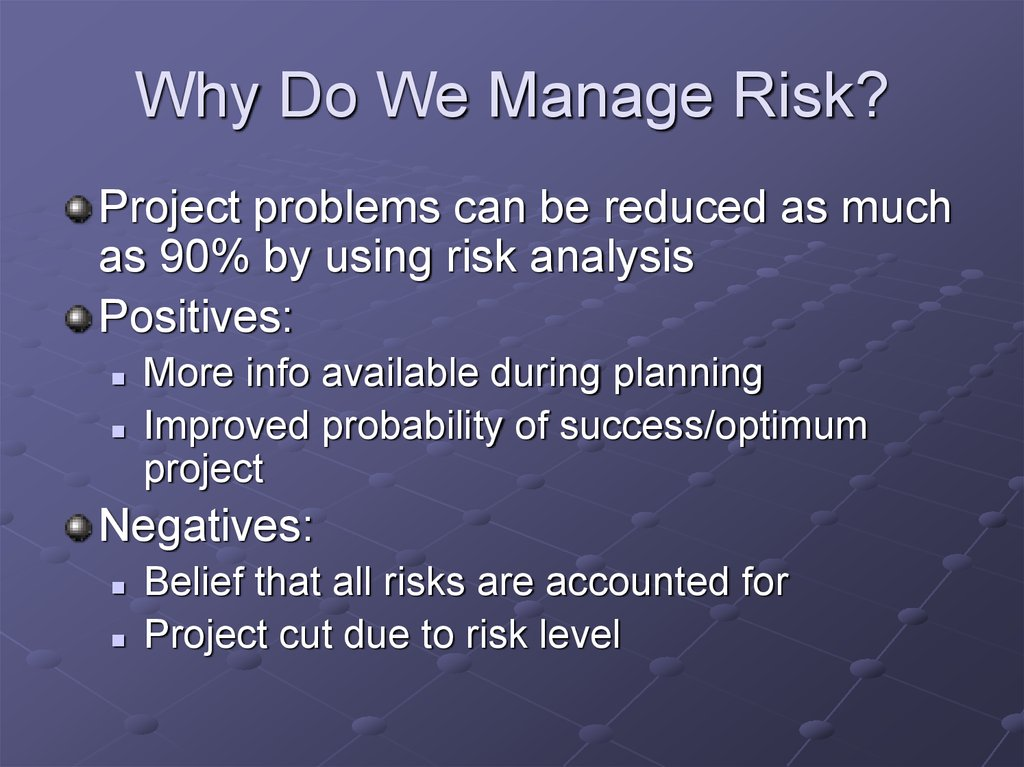 Why Do We Manage Risk?