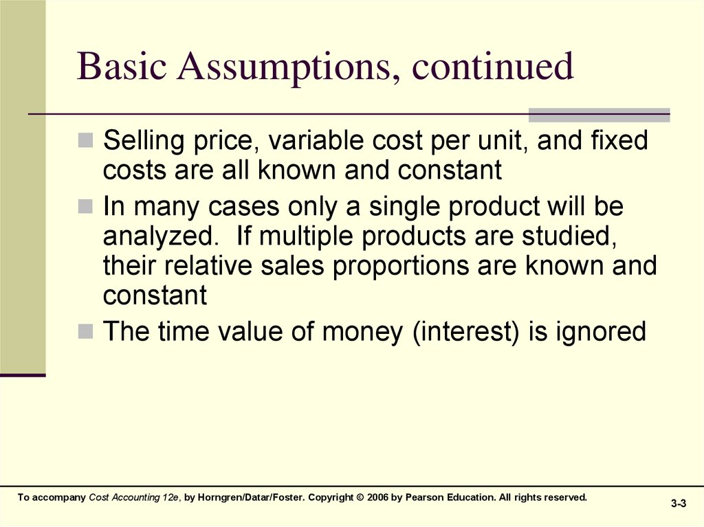 Basic Assumptions, continued