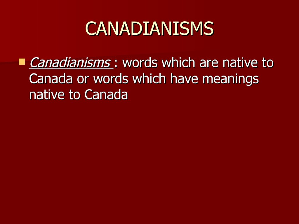 CANADIANISMS