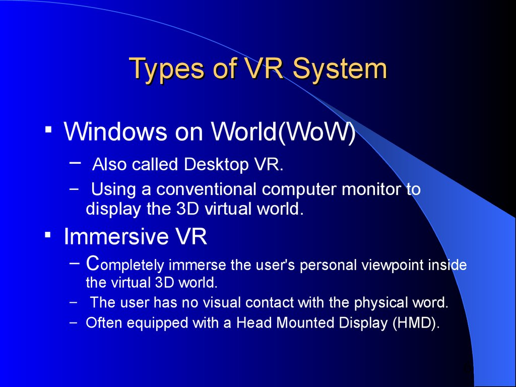 the characteristics of virtual reality a computer simulation type No virtual headset or gloves skills2learn's virtual reality simulation is carried out on a computer screen using your mouse and keyboard so you don't have to worry about wearing or.