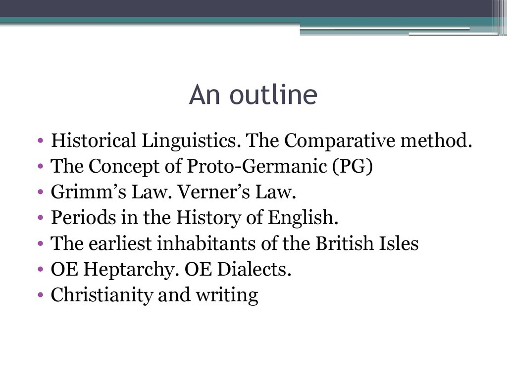 an outline of the history of linguistics essay How to write an essay outline essay outlines are necessary to be made right in the beginning because they provide a proper guidance and structure after the overview section, next section should include background and history of the problem that needs to be explored you should make sure that.