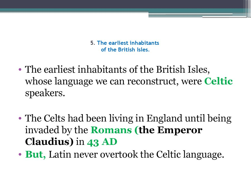 5. The earliest inhabitants of the British Isles.