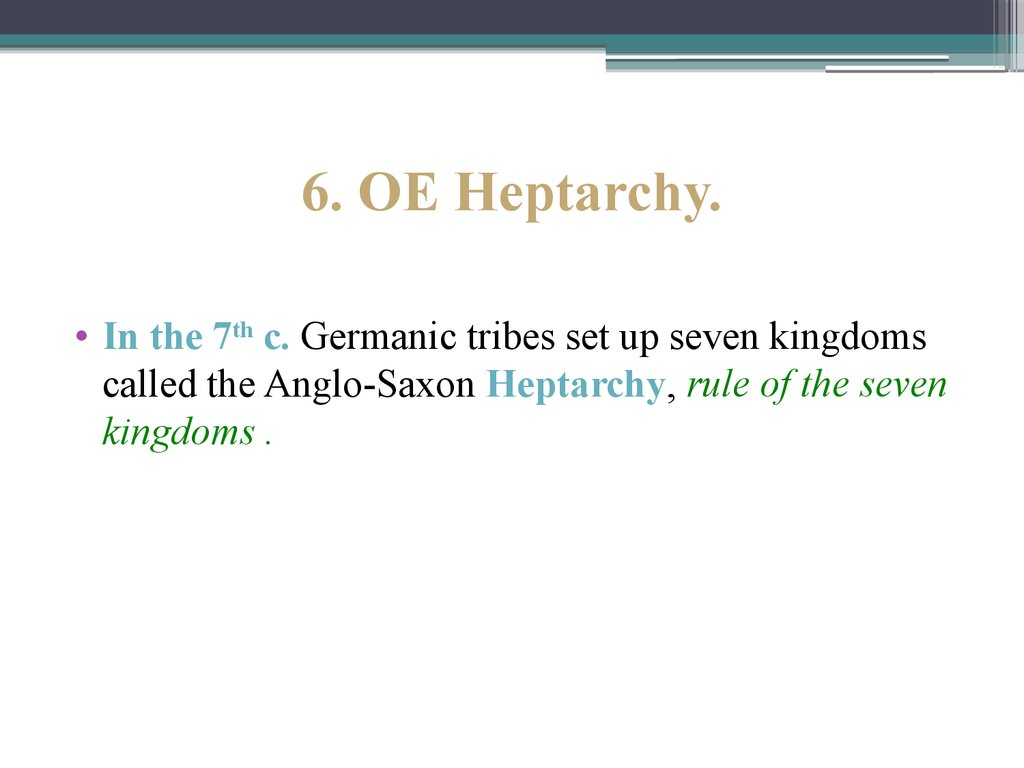 6. OE Heptarchy.
