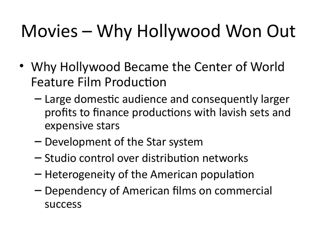 Movies – Why Hollywood Won Out