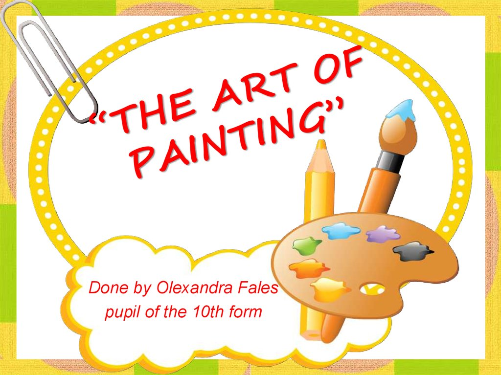 """THE ART OF PAINTING"""