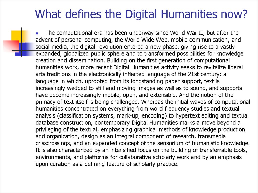 What defines the Digital Humanities now?