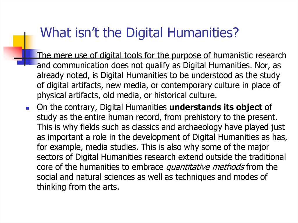 What isn't the Digital Humanities?