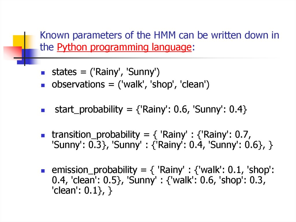 Known parameters of the HMM can be written down in the Python programming language: