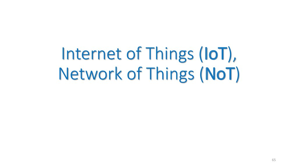 Internet of Things (IoT), Network of Things (NoT)