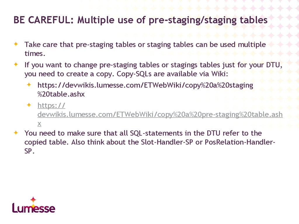 BE CAREFUL: Multiple use of pre-staging/staging tables