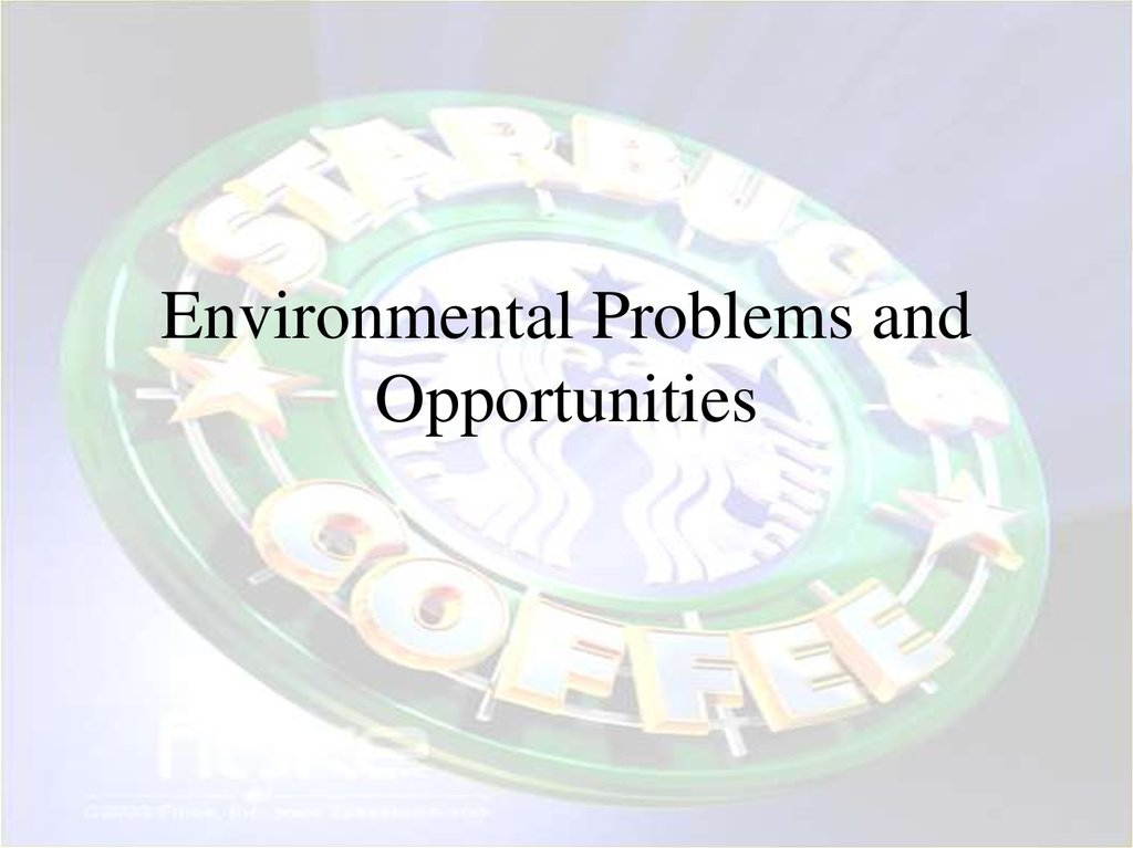 Environmental Problems and Opportunities