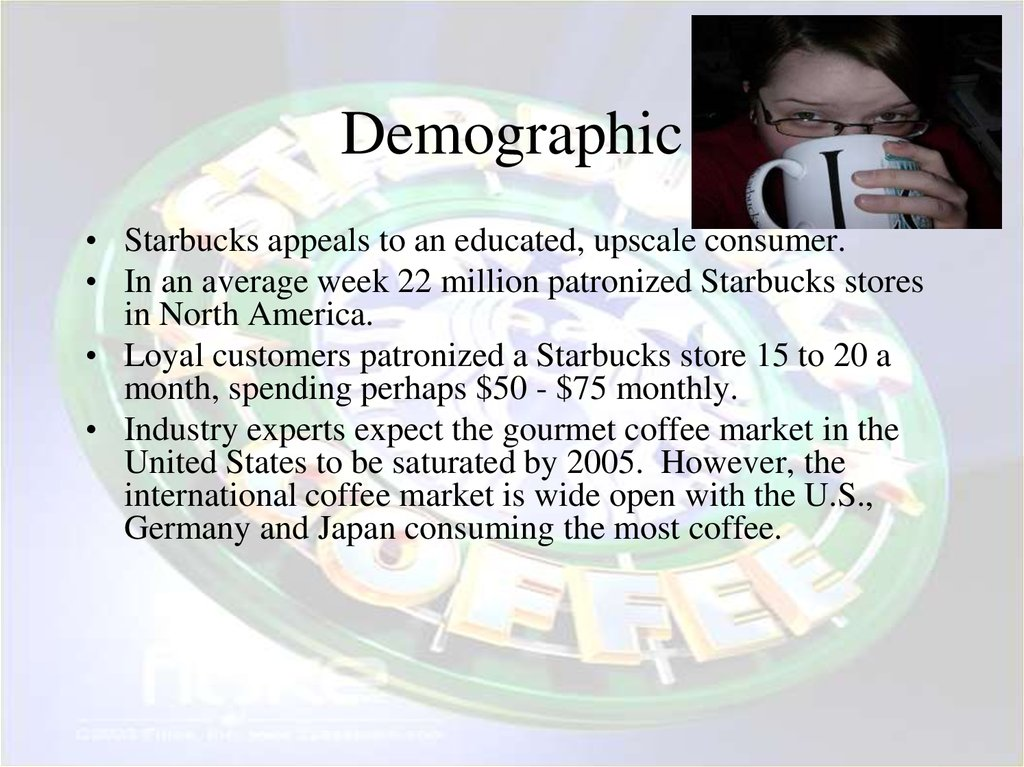 starbucks demographic trends From the midwest to the middle east, starbucks is one of the most widely recognized names in coffee the company began as a single store in seattle's pike place market in 1971 before going global in the 1990s.