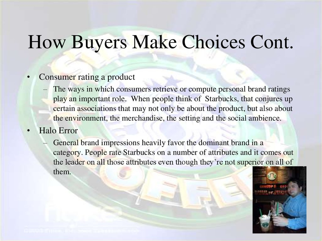 How Buyers Make Choices Cont.
