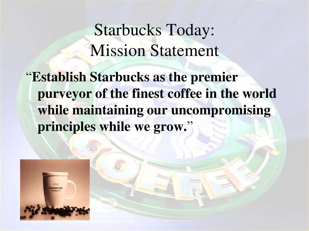 Starbucks Today: Mission Statement