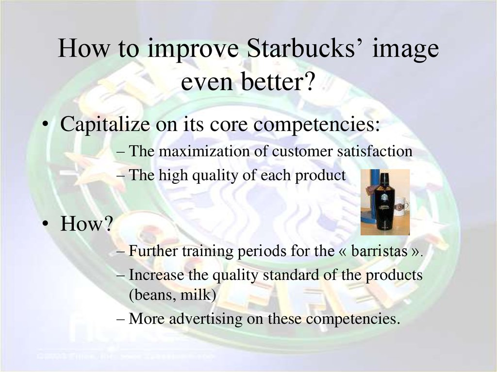 How to improve Starbucks' image even better?