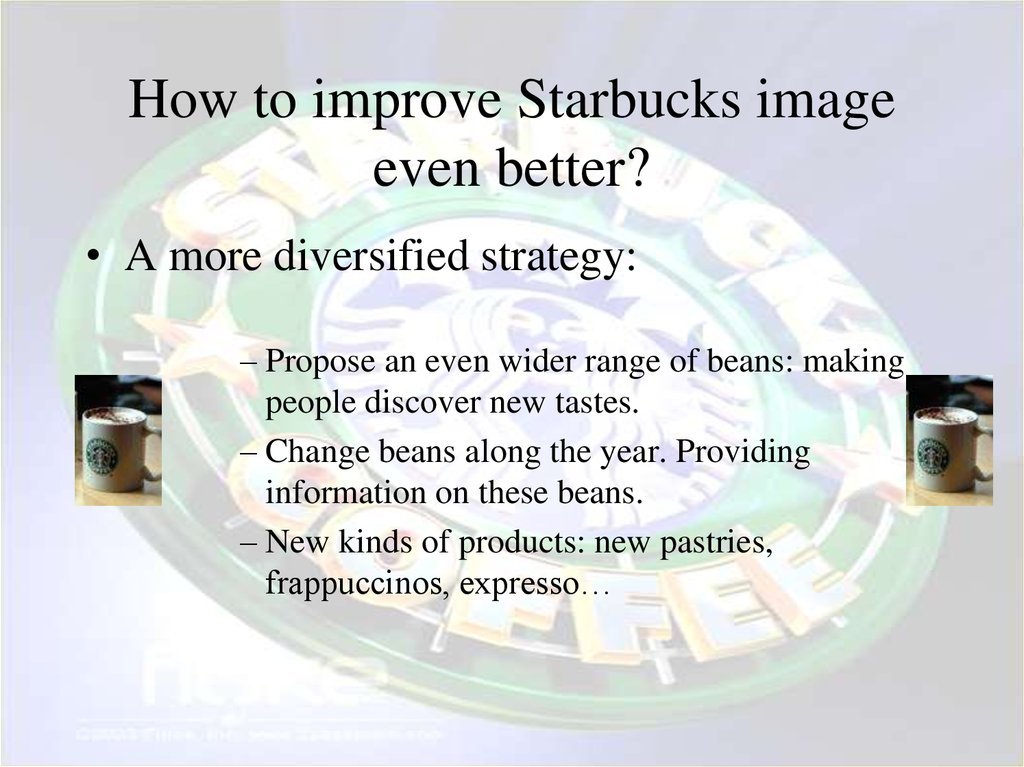 How to improve Starbucks image even better?