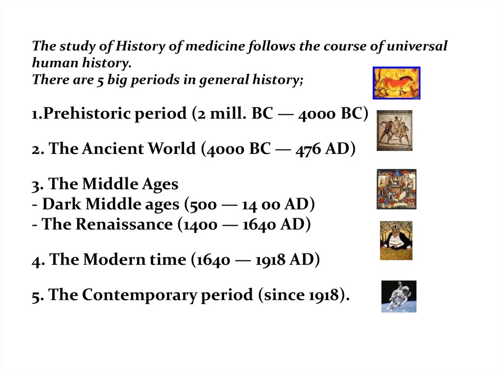 History of medicine as science and subject for study