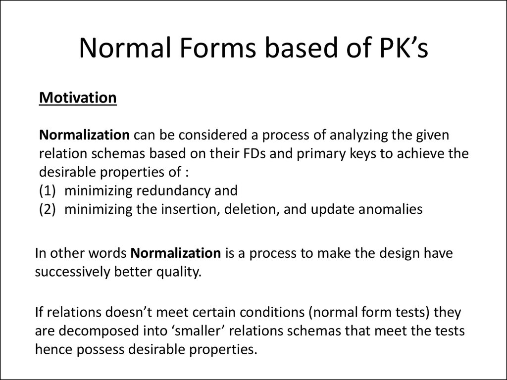 Normal Forms based of PK's