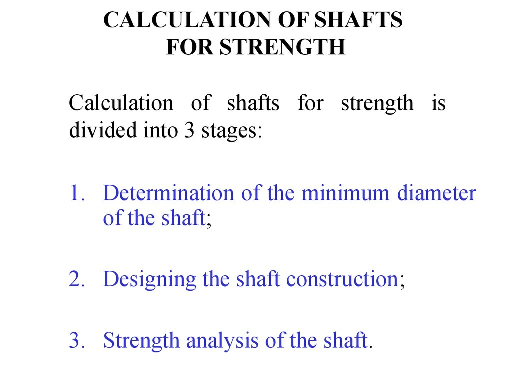 CALCULATION OF SHAFTS FOR STRENGTH