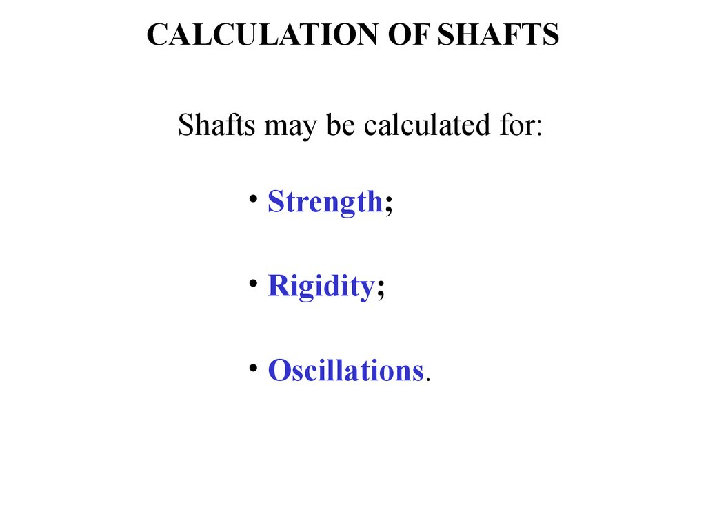 CALCULATION OF SHAFTS
